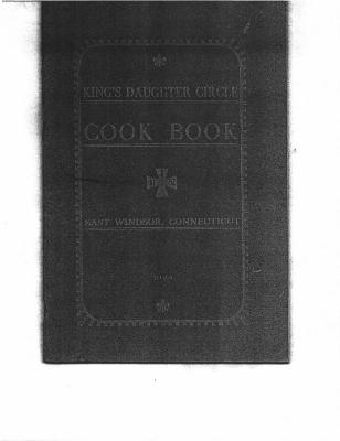 King's  Daughter Circle Cook Book, East Windsor, Connecticut,  dated 1923.